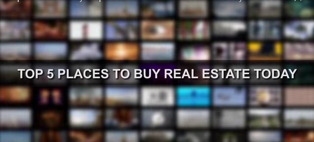 Top 5 Places To Buy Real Estate Today